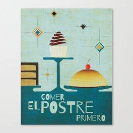 Comer El Postre Primero Canvas Print