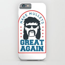 Make Mullets Great Again iPhone Case