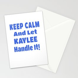 Kaylee Name Gift - Keep Calm And Let  Kaylee Handle It Stationery Cards