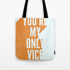 You're My Only Vice Tote Bag