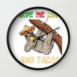 Give Me Love And Tacos - Cinco De Mayo Sloth Wall Clock