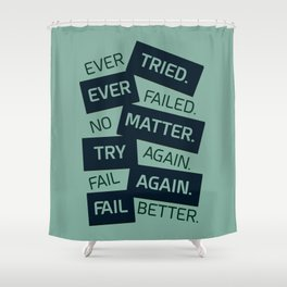 Lab No. 4 Ever Tried Samuel Beckett Motivational Quotes Shower Curtain
