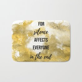 For silence affects everyone in the end - Movie quote collection Bath Mat