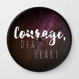 Courage, Dear Heart Wall Clock