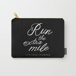 Run the Extra Mile, It's Less Crowded Carry-All Pouch