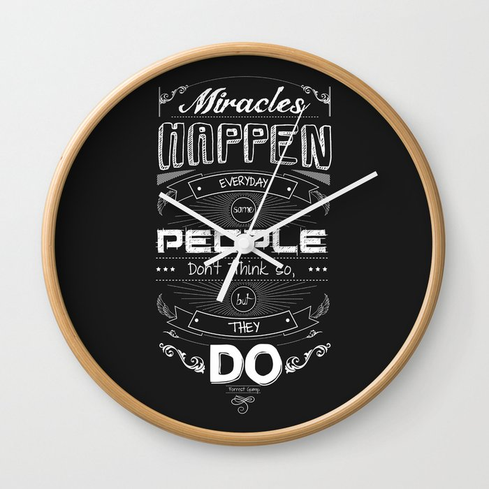 Lab No  4 - Miracles happen everyday Forrest Gump Movie Quotes Poster Wall  Clock by labno4