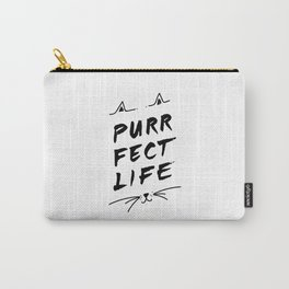 Purrfect Life, Cat Inspired Quote Carry-All Pouch