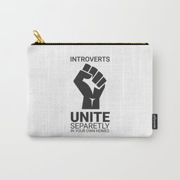 Introverts unite Carry-All Pouch