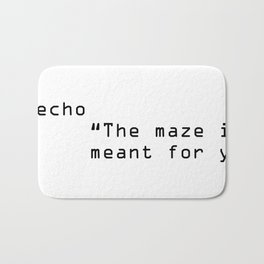 The Maze Isn't Meant For You Bath Mat