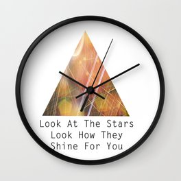 Look at the stars, look how they shine for you Wall Clock