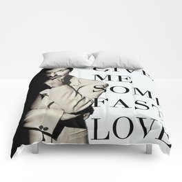 Give Me Some Fast Love Comforters