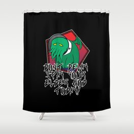 Don't Delay Spay Your Elder God Today! Shower Curtain