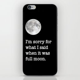 I'm sorry for what I said when it was full moon - Phrase lettering iPhone Skin
