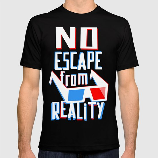 No escape from reality T-shirt