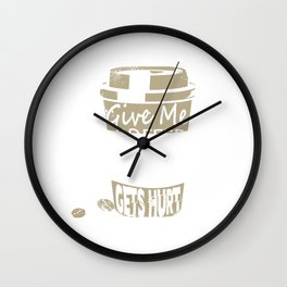 Funny Give Me Coffee And No One Gets Hurt Caffeine Wall Clock