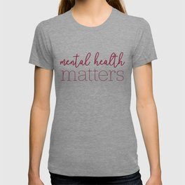 Mental Health Matters - Cranberry T-shirt