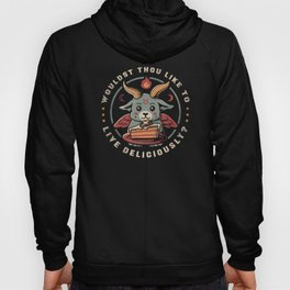 Wouldst Thou Like To Live Deliciously Hoody