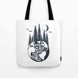 You Can Change The World. Earth Tote Bag