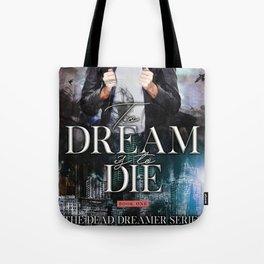 To Dream is to Die Tote Bag