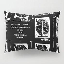 Criminal Brains Pillow Sham