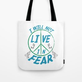 I Will Not Live In Fear Tote Bag