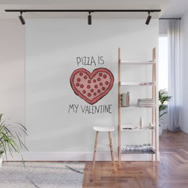 pizza is my valentine new 2018 14feb valentines day Wall Mural
