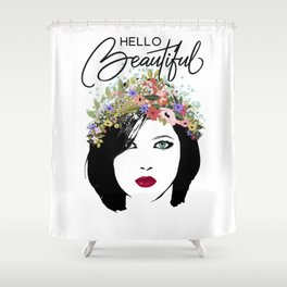 Hello Beautiful Woman and Flower Crown Shower Curtain
