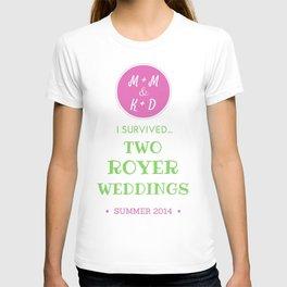 ROYER WEDDING FINAL T-shirt