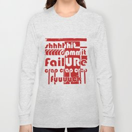 Everybody Fails Sometimes Long Sleeve T-shirt