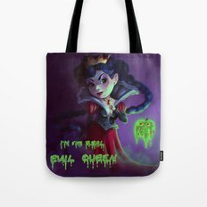 I'm the real evil queen Tote Bag