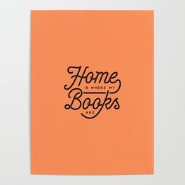 Home is where my books are (red) Poster