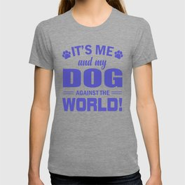 It's Me And My Dog Against The World pu T-shirt