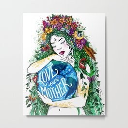 Love Our Mother Metal Print