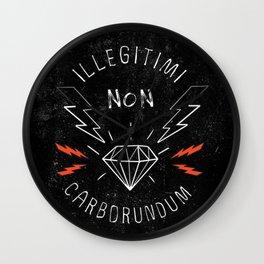 Illegitimi Non Carborundum Slogan Artwork Wall Clock