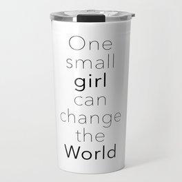 One Small Girl Can Change The World Travel Mug