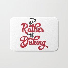 I'd Rather Be Baking Bath Mat