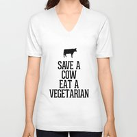vegetarian V-neck T-shirts featuring Save a Cow Eat a Vegetarian by RexLambo