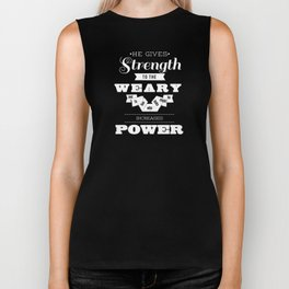 God Gives Strength to the Weary - Isaiah 40:29 Biker Tank