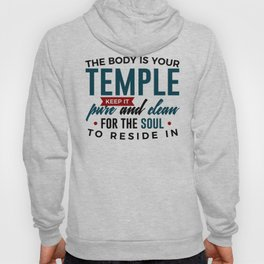 The Body Is Your Soul's Temple Hoody