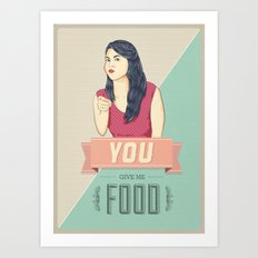 Give Me Food Art Print