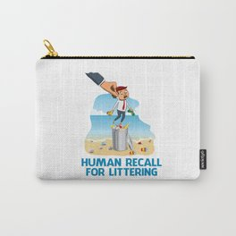 Human Recall For Littering Carry-All Pouch