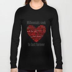 millennials seek love to last forever Long Sleeve T-shirt
