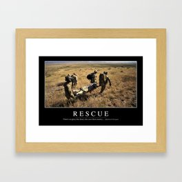 Rescue: Inspirational Quote and Motivational Poster Framed Art Print
