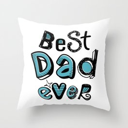 Best Dad Ever 01 Typography Throw Pillow