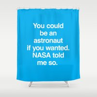 nasa Shower Curtains featuring NASA Told Me So by Emergency Compliment