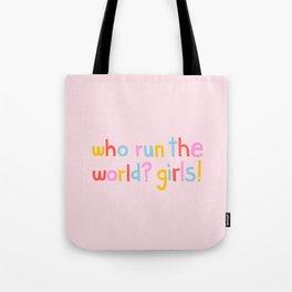 Who Run The World? Girls! Tote Bag