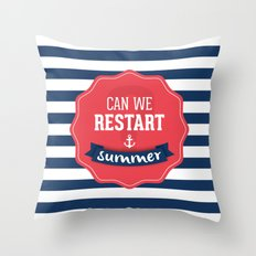 Can we restart summer nautical text quote white and blue stripes pattern Throw Pillow