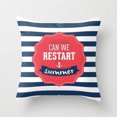 Can we restart summer Throw Pillow