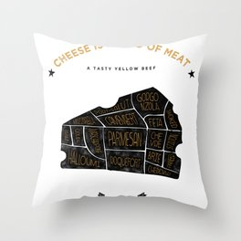Cheese is a kind of meat Throw Pillow