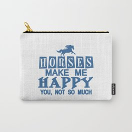 Horses Make Me Happy Carry-All Pouch